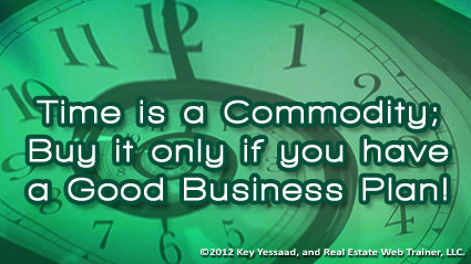 Time is a Commodity; Buy it only if you have a Good Business Plan