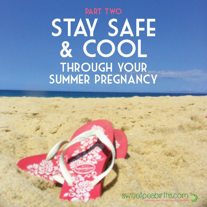 Bradley Method® instructor Krystyna Bowman, AAHCC shares ideas for staying safe and cool during the summer months