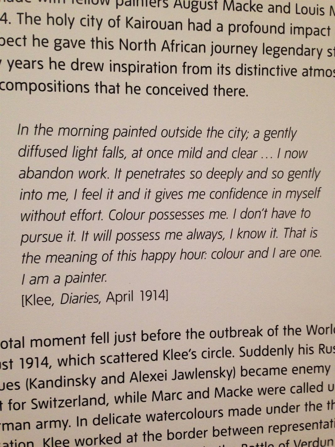 "There was a special exhibit within the museum showing an artist I admire,  Paul Klee.  I really identified with this excerpt from his diary about his feeling regarding color and and how it ""possesses"" him."