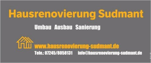Hausrenovierung Sudmant Karlsruhe Rastatt Ettlingen Bruchsal Baden Baden Durmersheim